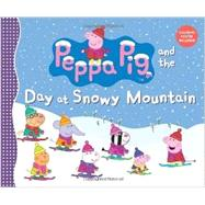 Peppa Pig and the Day at Snowy Mountain by Candlewick Entertainment, 9780763674557