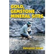 A Field Guide to Gold, Gemstones and Minerals: Vancouver Island by Hudson, Rick, 9781550174557