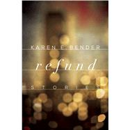 Refund Stories by Bender, Karen E., 9781619024557