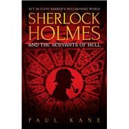 Sherlock Holmes and the Servants of Hell by Kane, Paul, 9781781084557