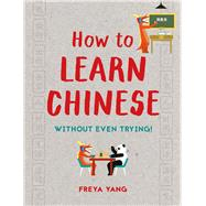 How to Learn Chinese by Yang, Freya, 9781849944557