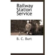 Railway Station Service by Burt, B. C., 9781110814558