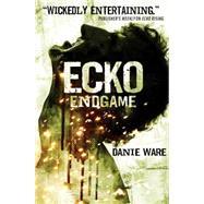 Ecko Endgame by Ware, Danie, 9781783294558