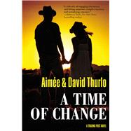 A Time of Change A Trading Post Novel by Thurlo, Aimée; Thurlo, David, 9780765324559