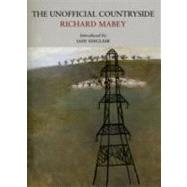 The Unofficial Countryside by Mabey, Richard; Sinclair, Iain; Newcomb, Mary, 9780956254559