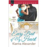 Every Beat of My Heart by Alexander, Kianna, 9780373864560