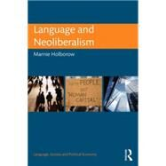 Language and Neoliberalism by Holborow; Marnie, 9780415744560