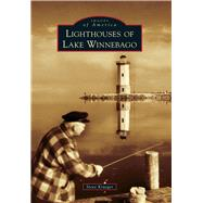 Lighthouses of Lake Winnebago by Krueger, Steve, 9781467124560