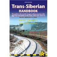 Trans-Siberian Handbook, 9th The guide to the world's longest railway journey with 90 maps and guides to the rout, cities and towns in Russia, Mongolia & China by Thomas, Bryn, 9781905864560