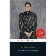 A Doll's House and Other Plays by Ibsen, Henrik; Dawkin, Deborah; Skuggevik, Erik; Rem, Tore, 9780141194561