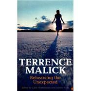 Terrence Malick Rehearsing the Unexpected by Hintermann, Carlo; Villa, Daniele; Baracaroli, Luciano; Panichi, Gerardo, 9780571234561