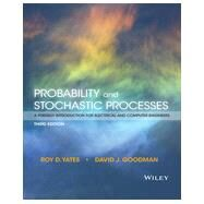 Probability and Stochastic Processes by Yates, Roy D.; Goodman, David J., 9781118324561