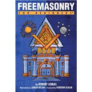 Freemasonry for Beginners by Lomas, Robert; Becan, Sarah; Echlin, Gordon, 9781939994561