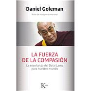 La fuerza de la compasión / A Force for Good by Goleman, Daniel; Portillo, Miguel, 9788499884561
