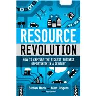 Resource Revolution by Heck, Stefan; Rogers, Matt; Carroll, Paul (CON), 9780544114562