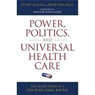 Power, Politics, and Universal Health Care by ALTMAN, STUARTSHACTMAN, DAVID, 9781616144562