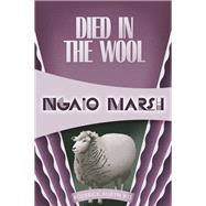 Died in the Wool by Marsh, Ngaio, 9781937384562