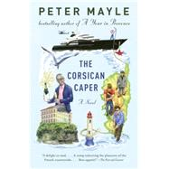 The Corsican Caper by Mayle, Peter, 9780345804563