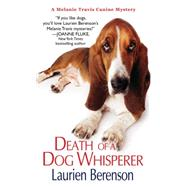 Death of a Dog Whisperer by Berenson, Laurien, 9780758284563
