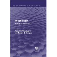 Psychology: A Study of Mental Life by Woodworth; Robert S., 9781848724563