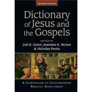 Dictionary of Jesus and the Gospels by Green, Joel B.; Brown, Jeannine K.; Perrin, Nicholas, 9780830824564