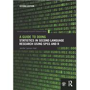 A Guide to Doing Statistics in Second Language Research Using SPSS and R by Larson-Hall; Jenifer, 9781138024564