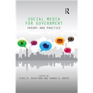 Social Media for Government: Theory and Practice by Zavattaro; Staci, 9781498704564