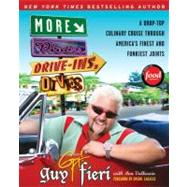More Diners, Drive-Ins and Dives : A Drop-Top Culinary Cruise Through America's Finest and Funkiest Joints by Fieri, Guy, 9780061894565