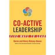 Co-Active Leadership by KIMSEY-HOUSE, KARENKIMSEY-HOUSE, HENRY, 9781626564565