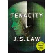 Tenacity A Thriller by Law, J. S., 9781627794565