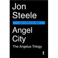 Angel City by Steele, Jon, 9780399574566