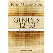 Genesis 12 to 33 by MacArthur, John, 9780718034566