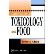 Introduction to Toxicology and Food by Altug; Tomris, 9780849314568