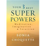 Your 3 Best Super Powers by Choquette, Sonia, 9781401944568