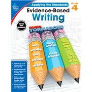 Evidence-based Writing, Grade 4 by Schwab, Christine, 9781483814568