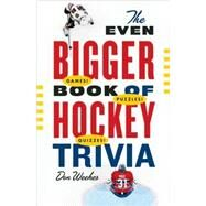 The Biggest Book of Hockey Trivia by Weekes, Don, 9781553654568