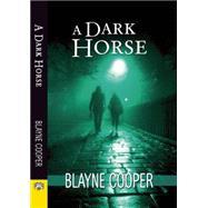 A Dark Horse by Cooper, Blayne, 9781594934568