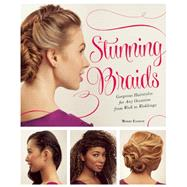 Stunning Braids Step-by-Step Guide to Gorgeous Statement Hairstyles by Everett, Monae, 9781612434568