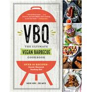 VBQ, The Ultimate Vegan Barbecue Cookbook by Horn, Nadine; Mayer, Jörg, 9781615194568