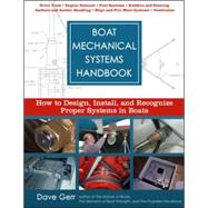 Boat Mechanical Systems Handbook : How to Design, Install, and Recognize Proper Systems in Boats by Gerr, Dave, 9780071444569