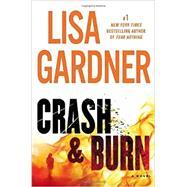 Crash & Burn by Gardner, Lisa, 9780525954569