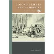 Colonial Life in New Hampshire by Fassett, James H., 9780738594569