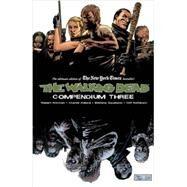 The Walking Dead Compendium 3 by Kirkman, Robert; Adlard, Charlie; Gaudiano, Stefano; Rathburn, Cliff (CON), 9781632154569