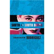 South by South Bronx by Rodriguez, Abraham, Jr., 9781933354569