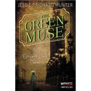 The Green Muse by Hunter, Jessie Prichard, 9780062354570