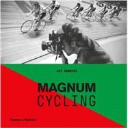 Magnum Cycling by Magnum Photos; Andrews, Guy, 9780500544570