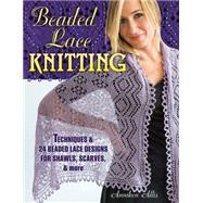 Beaded Lace Knitting: Techniques and 24 Beaded Lace Designs for Shawls, Scarves, & More by Allis, Anniken, 9780811714570