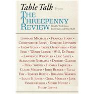 Table Talk From the Threepenny Review by Lesser, Wendy; Zahrt, Jennifer ; Chubb, Mimi, 9781619024571