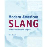 The Routledge Dictionary of Modern American Slang and Unconventional English by Dalzell; Tom, 9780415864572