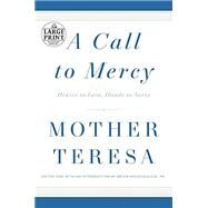 A Call to Mercy by MOTHER TERESAKOLODIEJCHUK, BRIAN MC, 9781524734572